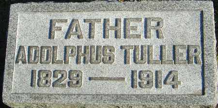 TULLER, ADOLPHUS - Franklin County, Ohio | ADOLPHUS TULLER - Ohio Gravestone Photos