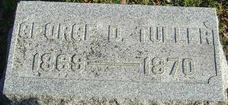 TULLER, GEORGE D - Franklin County, Ohio | GEORGE D TULLER - Ohio Gravestone Photos