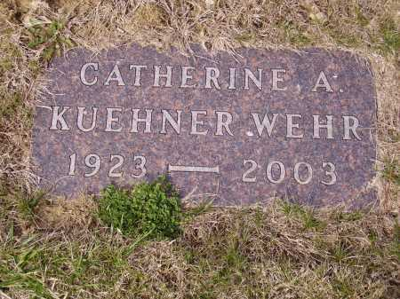 KUEHNER WEHR, CATHERINE A. - Franklin County, Ohio | CATHERINE A. KUEHNER WEHR - Ohio Gravestone Photos
