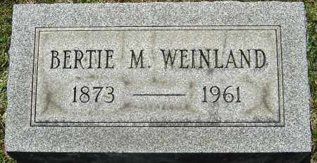 WEINLAND, BERTIE M - Franklin County, Ohio | BERTIE M WEINLAND - Ohio Gravestone Photos