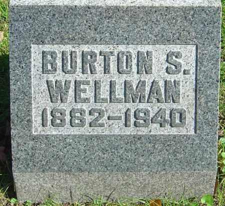 WELLMAN, BURTON S - Franklin County, Ohio | BURTON S WELLMAN - Ohio Gravestone Photos