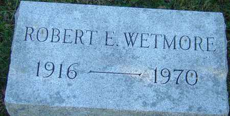 WETMORE, ROBERT E - Franklin County, Ohio | ROBERT E WETMORE - Ohio Gravestone Photos