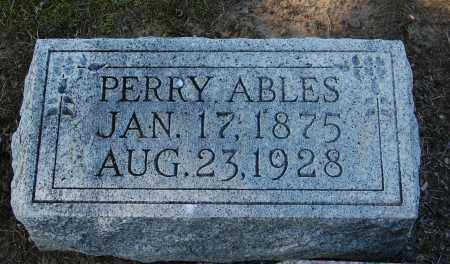 ABLES, PERRY - Gallia County, Ohio | PERRY ABLES - Ohio Gravestone Photos