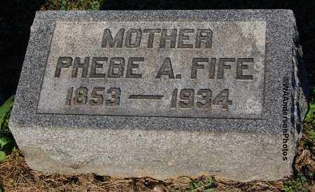 FIFE, PHEBE A - Gallia County, Ohio | PHEBE A FIFE - Ohio Gravestone Photos