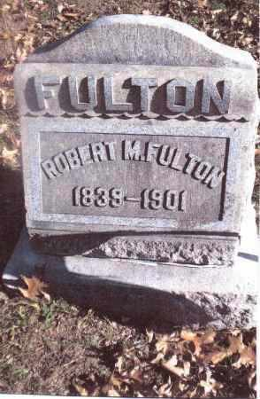 FULTON, ROBERT M. - Gallia County, Ohio | ROBERT M. FULTON - Ohio Gravestone Photos