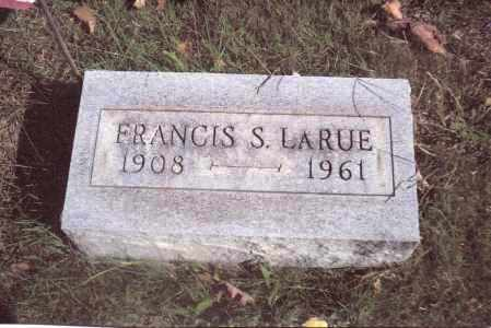LARUE, FRANCIS S. - Gallia County, Ohio | FRANCIS S. LARUE - Ohio Gravestone Photos