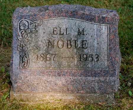 NOBLE, ELI M - Gallia County, Ohio | ELI M NOBLE - Ohio Gravestone Photos