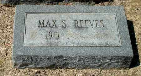 REEVES, MAX S - Gallia County, Ohio | MAX S REEVES - Ohio Gravestone Photos