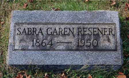 GAREN RESENER, SABRA - Gallia County, Ohio | SABRA GAREN RESENER - Ohio Gravestone Photos