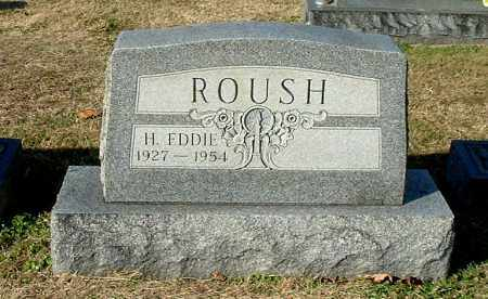 ROUSH, H. EDDIE - Gallia County, Ohio | H. EDDIE ROUSH - Ohio Gravestone Photos