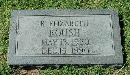 ROUSH, K. ELIZABETH - Gallia County, Ohio | K. ELIZABETH ROUSH - Ohio Gravestone Photos
