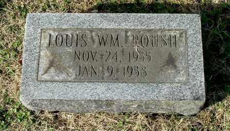 ROUSH, LOUIS WM. - Gallia County, Ohio | LOUIS WM. ROUSH - Ohio Gravestone Photos