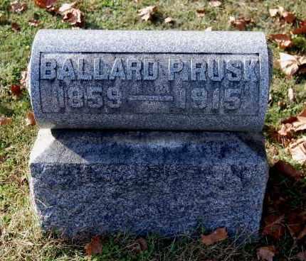 RUSK, BALLARD P - Gallia County, Ohio | BALLARD P RUSK - Ohio Gravestone Photos
