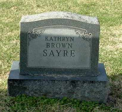 BROWN SAYRE, KATHRYN - Gallia County, Ohio | KATHRYN BROWN SAYRE - Ohio Gravestone Photos