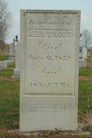 TROUT, JOHN - Hancock County, Ohio | JOHN TROUT - Ohio Gravestone Photos