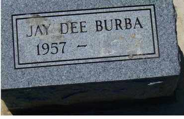 BURBA, JAY DEE - Highland County, Ohio | JAY DEE BURBA - Ohio Gravestone Photos