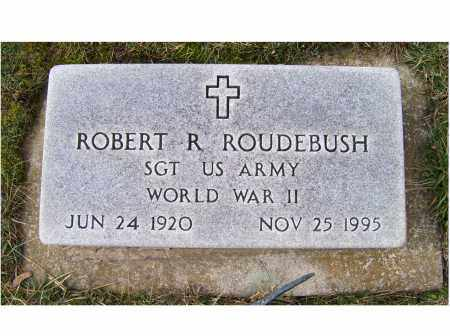 ROUDEBUSH, ROBERT R. - Highland County, Ohio | ROBERT R. ROUDEBUSH - Ohio Gravestone Photos