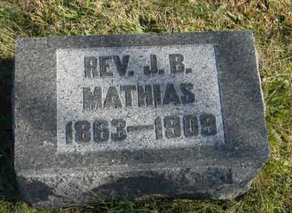 MATHIAS, REV. J.B. - Hocking County, Ohio | REV. J.B. MATHIAS - Ohio Gravestone Photos