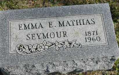 SEYMOUR, EMMA E MATHIAS - Hocking County, Ohio | EMMA E MATHIAS SEYMOUR - Ohio Gravestone Photos