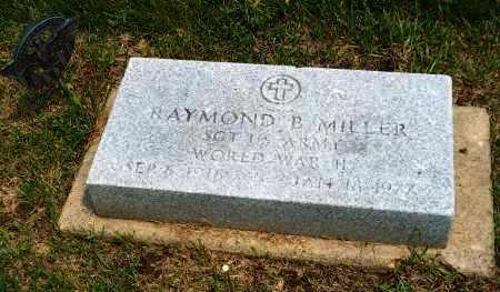 MILLER, RAYMOND B - Holmes County, Ohio | RAYMOND B MILLER - Ohio Gravestone Photos