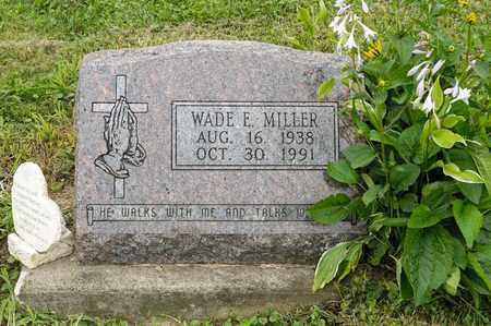 MILLER, WADE E. - Holmes County, Ohio | WADE E. MILLER - Ohio Gravestone Photos