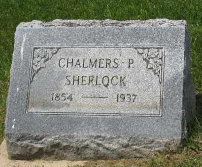 SHERLOCK, CHALMERS P - Holmes County, Ohio | CHALMERS P SHERLOCK - Ohio Gravestone Photos