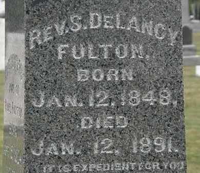 FULTON, S. DELANCY - Lorain County, Ohio   S. DELANCY FULTON - Ohio Gravestone Photos