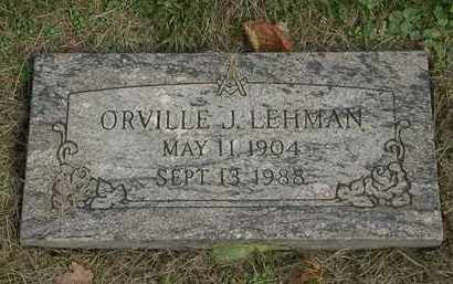 LEHMAN, ORVILLE J. - Lorain County, Ohio | ORVILLE J. LEHMAN - Ohio Gravestone Photos
