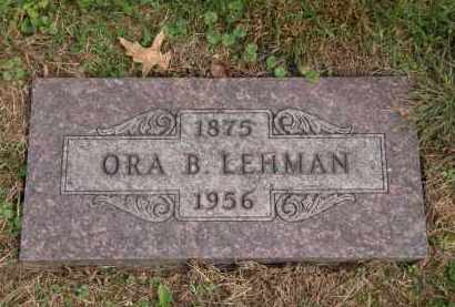 LEHMAN, ORA B. - Lorain County, Ohio | ORA B. LEHMAN - Ohio Gravestone Photos