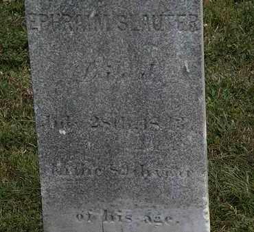 SLAUTER, EPHRAIM - Lorain County, Ohio | EPHRAIM SLAUTER - Ohio Gravestone Photos