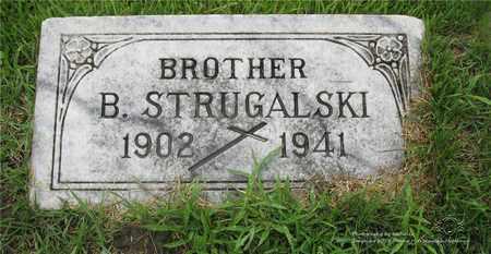 STRUGALSKI, BENNIE - Lucas County, Ohio | BENNIE STRUGALSKI - Ohio Gravestone Photos
