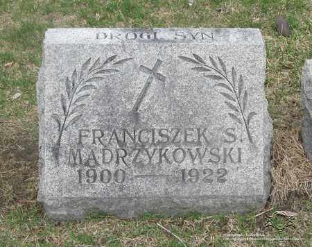 MADRZYKOWSKI, FRANCISZEK S. - Lucas County, Ohio | FRANCISZEK S. MADRZYKOWSKI - Ohio Gravestone Photos