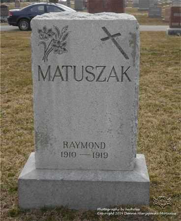 MATUSZAK, RAYMOND - Lucas County, Ohio | RAYMOND MATUSZAK - Ohio Gravestone Photos