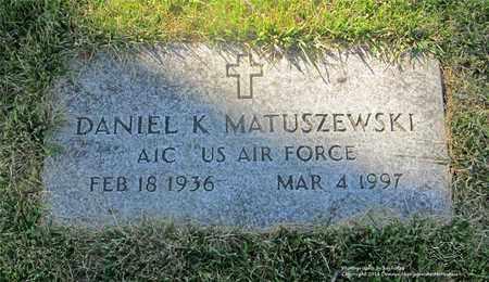 MATUSZEWSKI, DANIEL K. - Lucas County, Ohio | DANIEL K. MATUSZEWSKI - Ohio Gravestone Photos