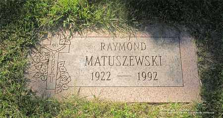 MATUSZEWSKI, RAYMOND - Lucas County, Ohio | RAYMOND MATUSZEWSKI - Ohio Gravestone Photos
