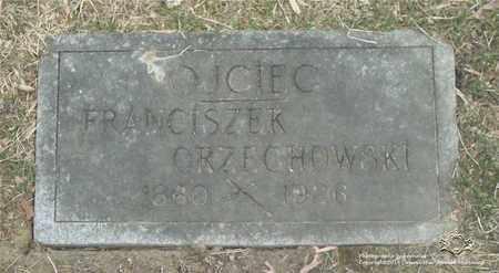 ORZECHOWSKI, FRANCISZEK - Lucas County, Ohio | FRANCISZEK ORZECHOWSKI - Ohio Gravestone Photos