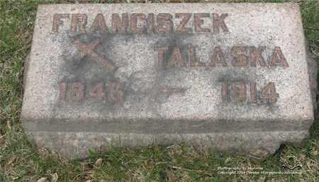 TALASKA, FRANCISZEK - Lucas County, Ohio | FRANCISZEK TALASKA - Ohio Gravestone Photos