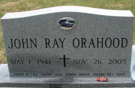ORAHOOD, JOHN RAY - Madison County, Ohio | JOHN RAY ORAHOOD - Ohio Gravestone Photos