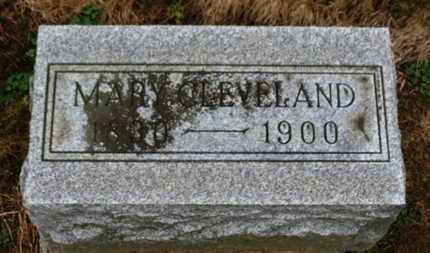 CLEVELAND, MARY - Marion County, Ohio | MARY CLEVELAND - Ohio Gravestone Photos