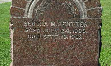 REUTTER, BERTHA M. - Medina County, Ohio | BERTHA M. REUTTER - Ohio Gravestone Photos