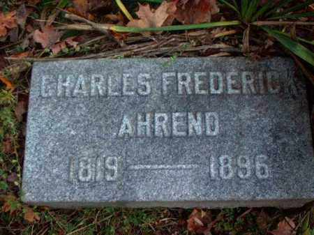 AHREND, CHARLES FREDERICK - Meigs County, Ohio | CHARLES FREDERICK AHREND - Ohio Gravestone Photos