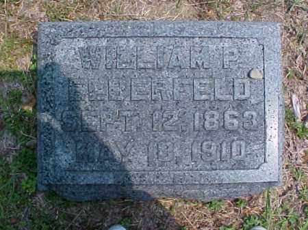 ELBERFELD, WILLIAM P. [PHILIP] - Meigs County, Ohio | WILLIAM P. [PHILIP] ELBERFELD - Ohio Gravestone Photos