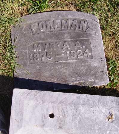 FOREMAN, MYRTA A. - Meigs County, Ohio | MYRTA A. FOREMAN - Ohio Gravestone Photos