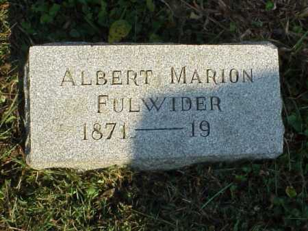 FULWIDER, ALBERT MARION - Meigs County, Ohio | ALBERT MARION FULWIDER - Ohio Gravestone Photos