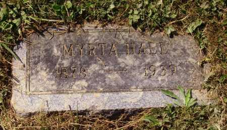 HALL, MYRTA - Meigs County, Ohio | MYRTA HALL - Ohio Gravestone Photos