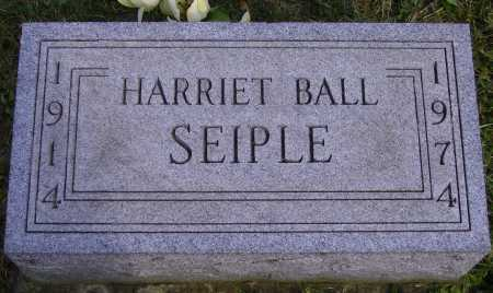 BALL SEIPLE, HARRIET - Meigs County, Ohio | HARRIET BALL SEIPLE - Ohio Gravestone Photos