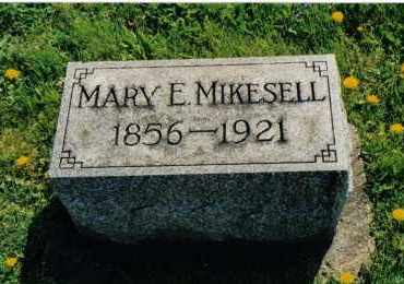 MIKESELL, MARY E. - Miami County, Ohio | MARY E. MIKESELL - Ohio Gravestone Photos