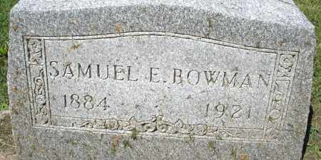 BOWMAN, SAMUEL E. - Montgomery County, Ohio | SAMUEL E. BOWMAN - Ohio Gravestone Photos