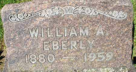 EBERLY, WILLIAM A. - Montgomery County, Ohio | WILLIAM A. EBERLY - Ohio Gravestone Photos