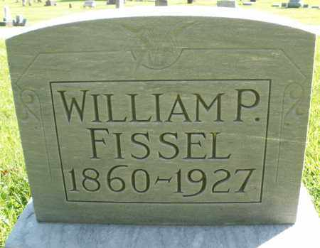 FISSEL, WILLIAM P. - Montgomery County, Ohio | WILLIAM P. FISSEL - Ohio Gravestone Photos